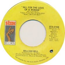 WILLIAM BELL All For The Love Of A Woman (Hear It) / I'll Be Home 45 rpm SOUL NM
