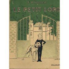 Le PETIT LORD de F.H. BURNETT Adapté par Eudoxie DUPUIS Illustré 44 photos 1949
