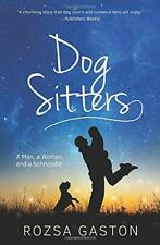 Dog Sitters: A Man, a Woman, and a Schnoodle by Gaston, Rozsa Book The Fast Free