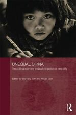 Routledge Studies on China in Transition: Unequal China : The Political...