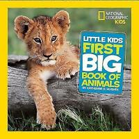 Little Kids First Big Book of Animals (First Big Book), National Geographic Kids
