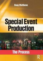 NEW - Special Event Production: The Process by Matthews, Doug