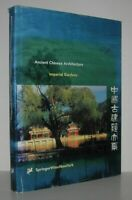 Cheng Liyao / ANCIENT CHINESE ARCHITECTURE SERIES IMPERIAL GARDENS 1st ed 1998