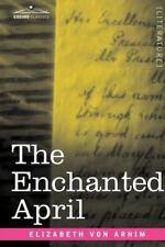 Enchanted April: By Elizabeth Von Arnim