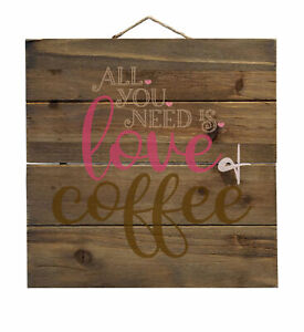 All You Need Is Love & Coffee - Decorative WOOD Wall Art