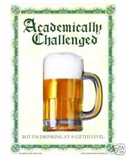 Funny Beer Sign Academically Challenged College Drinking Humor Liquor Alcohol