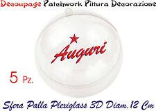 NATALE PALLA SFERA PALLINA PLEXIGLASS 5 Pz. DIAM CM 12 DECOUPAGE PATCHWORK