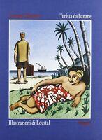 Turista da banane - Georges Simenon - illustrazioni di Loustal