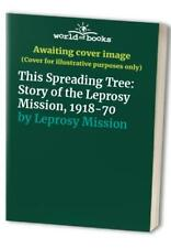 This Spreading Tree: Story of the Leprosy Missio... by Leprosy Mission Paperback