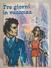 LIBRO- G. CALANCHI - TRE GIORNI IN VACANZA - EDITRICE PICCOLI MILANO