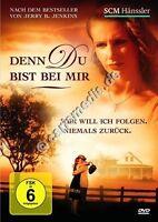DVD: DENN DU BIST BEI MIR - Dir will ich folgen. Niemals zurück. FSK ab 6 °CM°