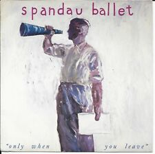 "Spandau Ballet - Only When You Leave - UK 7"" - Chrysails SPAN3 - 1984"