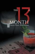 The 13th Month by Louis Paul DeGrado (2015, Hardcover)
