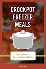 The Best Crockpot Recipes: Crockpot Freezer Meals : Quick and Easy Freezer...
