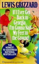 If I Ever Get Back to Georgia, I'm Gonna Nail My Feet by Lewis Grizzard