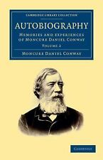 Autobiography : Memories and Experiences of Moncure Daniel Conway Volume 2 by...