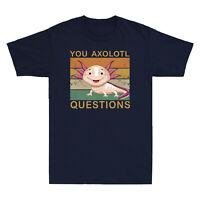 Animal You Axolotl Questions T-Shirt Vintage Men's Short Sleeve Cotton Tee