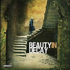 Beauty in Decay: Urbex: The Art of Urban Exploration Hardcover