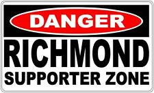 Richmond Supporter Zone - Danger Sign-  Christmas, Fathers Day, Man Cave,