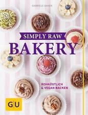 Simply Raw Bakery von Gabriele Danek (2016, Gebundene Ausgabe)