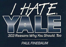 I Hate Yale: 303 Reasons Why You Should, Too by Paul Finebaum (Paperback, 1995)