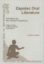 Zapotec Oral Literature: El Folklore De San Lorenzo Texmelucan (folklore Text...