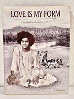 Love Is My Form Volume One Sri Sathya Sai Baba Biographical Series India