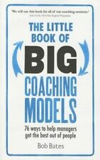 The Little Book of Big Coaching Models:76 ways to help managers get the best out