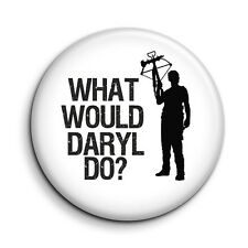 Walking Dead Daryl Dixon - What Would Daryl Do? Button Pin Badge - 38mm/1.5 inch