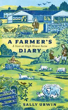 Farmer's Diary, A: A Year at High House Farm | Sally Urwin