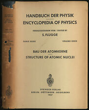 S FLUGGE / Encyclopedia of Physics Volume XXXIX Structure of Atomic Nuclei 1st