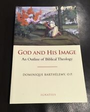 God and His Image : An Outline of Biblical Theology by Jean-Dominique Barthelemy