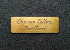 "TACK TRUNK PLATE - CUSTOM ENGRAVED ON BRUSHED SOLID BRASS MEASURING 3"" X 1"""