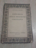 """Italo Calvino - DALLE """"ISTITUZIONI DELLA RELIGIONE CRISTIANA"""" - 1944-F.lli Bocca"""