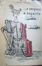 SAVINIO ALBERTO - SPALDING  : E SORGONO A SEGUIRLA - POLIN ROMA 1945 JEMMA ENZO