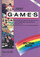 Spectrum Maths: More Games Level 2-5 by Kirkby, Dave