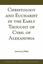 Christology and Eucharist in the Early Thought of Cyril of Alexandria: By Law...