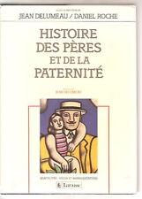 Histoire des pères et de la paternité DELUMEAU 1990 Fatherhood