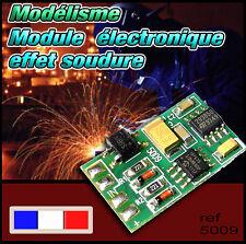 5009A/1# Pour le modélisme, module électronique effet soudure à l'arc