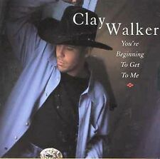 Walker, Clay : Youre Beginning To Get To Me CD