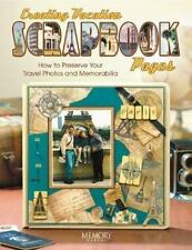 Creating Vacation Scrapbook Pages by Memory Makers Staff (2004, Paperback)