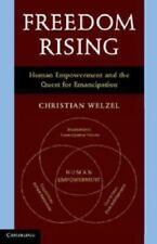Freedom Rising: Human Empowerment and the Quest for Emancipation (Paperback or S