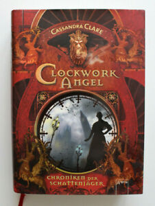 Chroniken der Schattenjäger 01. Clockwork Angel von Cassandra Clare