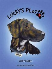 Lucky's Plott : A Plott Hound Tale by Libby Bagby