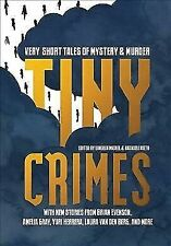 Tiny Crimes: Very Short Tales of Mystery & Murder Anthology Microfiction Noir