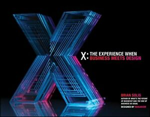 X: The Experience When Business Meets Design Brian Solis Wiley 1 256 pages Relie