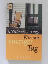 Nicholas Sparks Wie ein einziger Tag Liebesroman Heyne