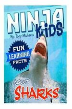 Ninja: Fun Learning Facts about Sharks : Illustrated Fun Learning for Kids by...