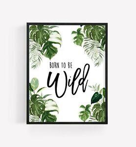 Born to be Wild Greenery Wall Art Foliage Nursery Print Boy Jungle Decor 630-A