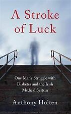 A Stroke of Luck: One Man's Struggle with Diabetes and the Irish Medical System,
